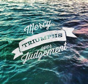 mercy over judgement