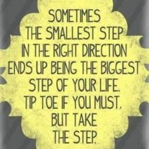 sometimes-the-smallest-step-in-the-right-direction-ends-up-being-the-biggest-step-of-your-life